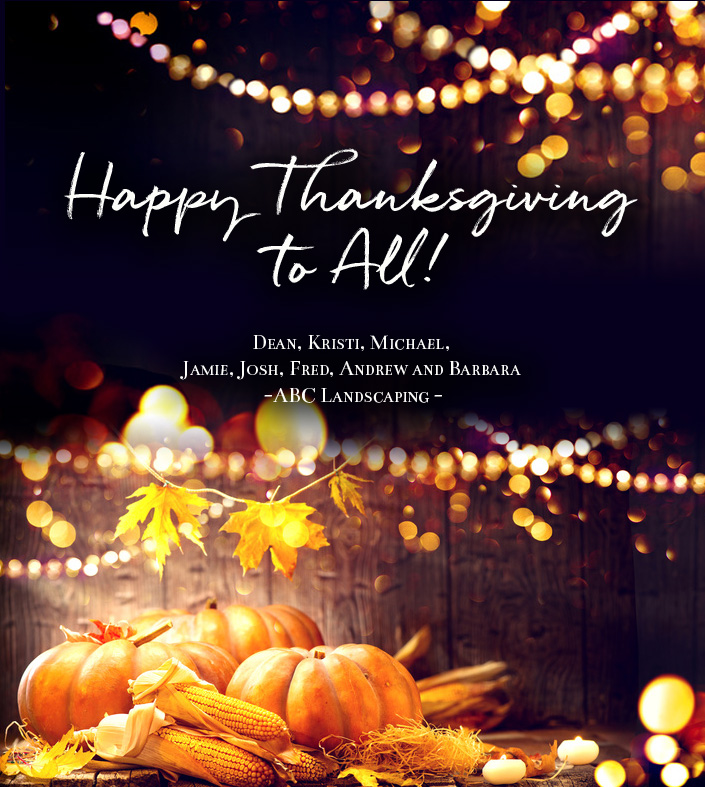 Happy Thanksgiving from ABC Landscaping